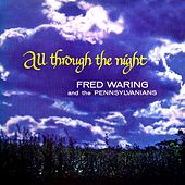 All Through The Night de Fred Waring & His Pennsylvanians