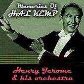 Memories Of Hal Kemp by Henry Jerome