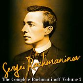 The Complete Rachmaninoff Volume 2 de Sergei Rachmaninoff