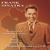 Songs For Swingin' Lovers & This Is Sinatra! by Frank Sinatra