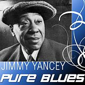 Pure Blues by Jimmy Yancey