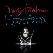 Future Addict by Marty Friedman