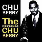The Indispensable Chu Berry von Chu Berry