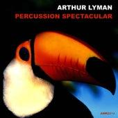Percussion Spectacular von Arthur Lyman