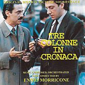 Tre colonne in cronaca (Original Motion Picture Soundtrack) by Ennio Morricone