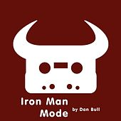 Iron Man Mode by Dan Bull
