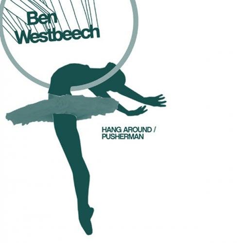 Hang Around by Ben Westbeech