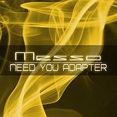 Need You Adapter von Messo