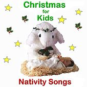 Christmas For Kids Nativity Songs by Various Artists