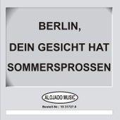 Berlin, dein Gesicht hat Sommersprossen by Various Artists