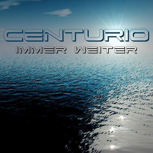 Immer weiter by Centurio