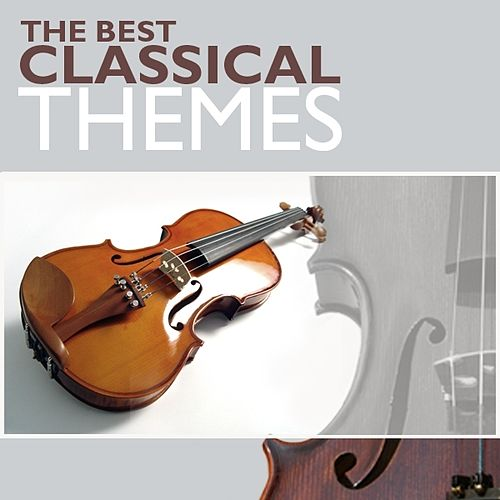 The Best Classical Themes - Die Schönsten Klassik-Themen by Various Artists