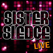 Sister Sledge: Live by Sister Sledge