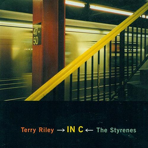 Riley, T.: In C (The Styrenes) by Styrenes