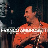 Ambrosetti, Franco: European Legacy von Franco Ambrosetti