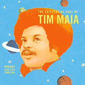 World Psychedelic Classics 4: Nobody Can Live Forever: The Existential Soul of Tim Maia by Tim Maia