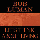 Let's Think About Living de Bob Luman