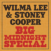 Big Midnight Special by Wilma Lee Cooper