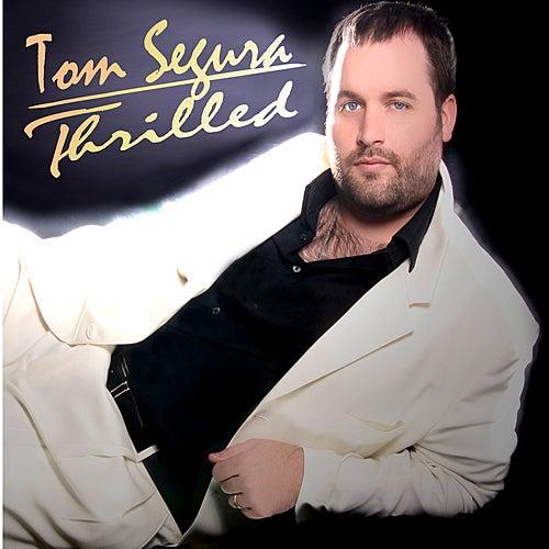 Thrilled by Tom Segura
