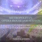 Metropolitan Opera House Jam Session by Various Artists
