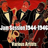 Jam Ession 1944-1946 by Various Artists