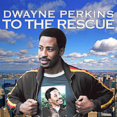 Dwayne Perkins To The Rescue by Dwayne Perkins