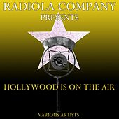 Radiola Company Presents Hollywood Is On The Air by Various Artists