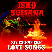 Ishq Sufiana 30 Greatest Love Songs by Various Artists