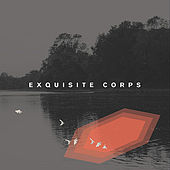 Exquisite Corps by Exquisite Corps