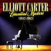 Elliott Carter - Essential Masters (1942-1962) de Various Artists
