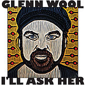 I'll Ask Her by Glenn Wool