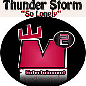 So Lonely by Thunderstorm