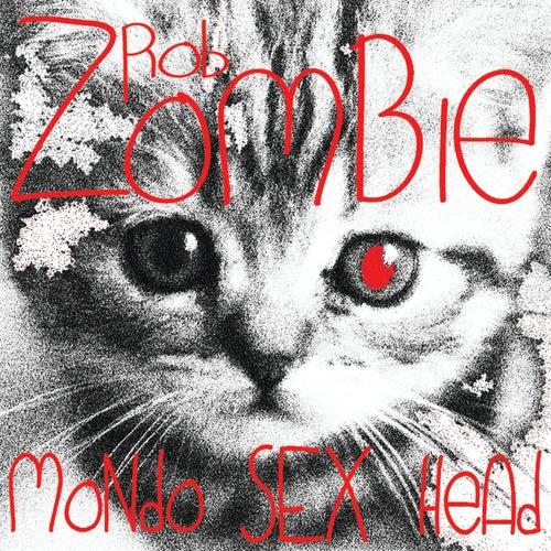 Mondo Sex Head by Rob Zombie