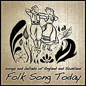 Folk Song Today: Songs And Ballads Of England And Scotland by Various Artists
