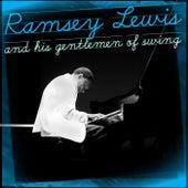 Ramsey Lewis And His Gentlemen Of Swing by Ramsey Lewis