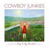 Sing In My Meadow - The Nomad Series, Volume 3 by Cowboy Junkies