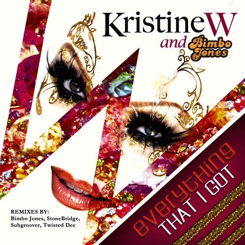 Everything That I Got by Kristine W.