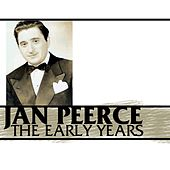 The Early Years by Jan Peerce