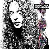Bad D.N.A. by Marty Friedman