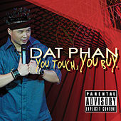 You Touch, You Buy by Dat Phan