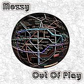Out of Play von Mozzy