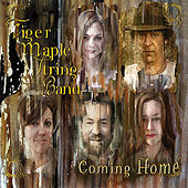 Coming Home by Tiger Maple String Band