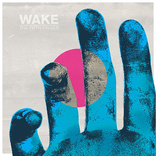 The Fifth Finger - EP by Wake