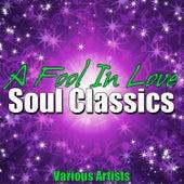 A Fool In Love - Soul Classics de Various Artists