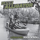 Later Alligator: Louisiana Rock'n'roll de Various Artists