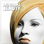 Minimal Beauty - Minimal & Sexy Vol. 3 by Various Artists