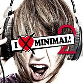 I Hate Minimal! ...and we don't care ;-) Vol. 2 by Various Artists