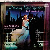 Dancing Alone Together: Torch Songs for Lovers by Ray Anthony