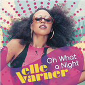 Oh What A Night by Elle Varner