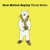 Think better by Slow Motion Replay